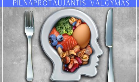Pilnaprotaujantis (dėmesingas, įsisąmonintas) valgymas, angl. mindful eating – kas tai?